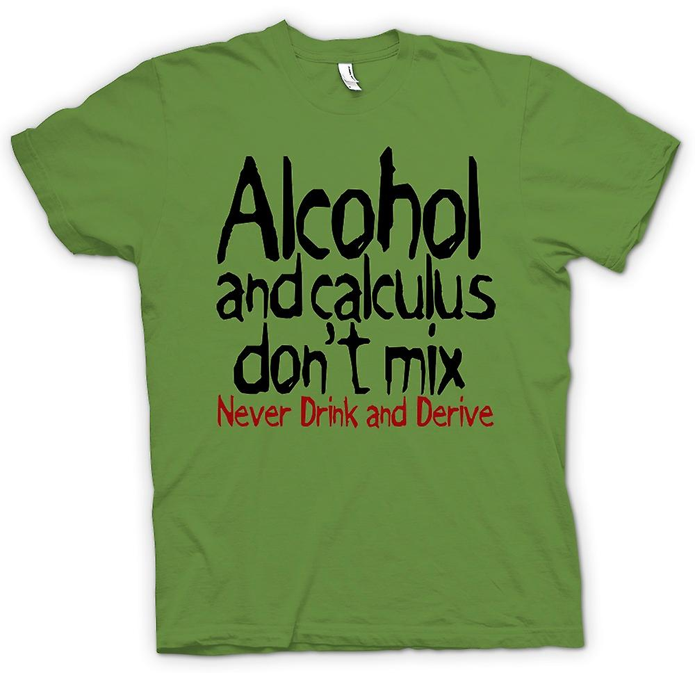 Mens T-shirt - Alcohol and calculus don't mix. Never drink and derive