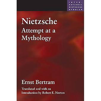 Nietzsche - tentativa de uma mitologia por Ernst Bertram - Robert E. Norton