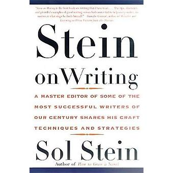 Stein on Writing - A Master Editor of Some of the Most Successful Writ