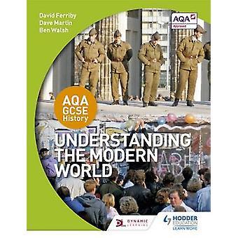 AQA GCSE History - Understanding the Modern World by David Ferriby - D