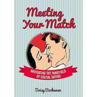 Meeting Your Match - Navigating the Minefield of Online Dating by Dais