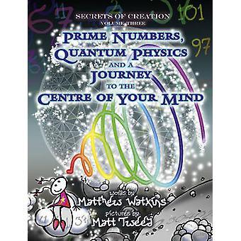 Hemligheter av skapande - primtal - kvantfysik och en resa till