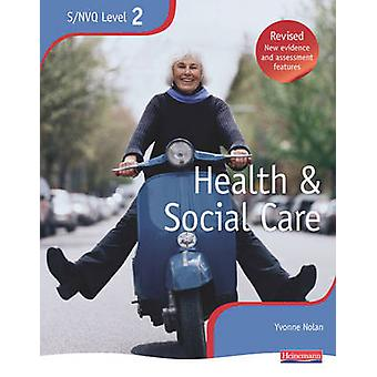 Health and Social Care - The Best Just Got Better! - Level 2  - NVQ/SVQ
