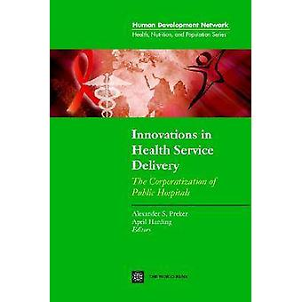 Innovations in Health Service Delivery - The Corporatization of Public