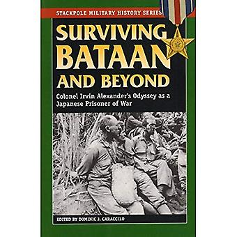 Surviving Bataan and Beyond: Colonel Irvin Alexander's Odyssey as a Japanese Prisoner of War (Stackpole Military...