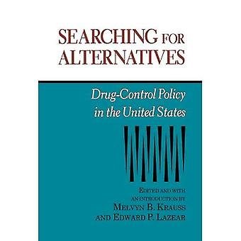 Searching for Alternatives (Hoover Inst Press Publication)