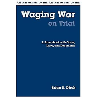 Guerra no julgamento: um Sourcebook com casos, leis e documentos (em julgamento)