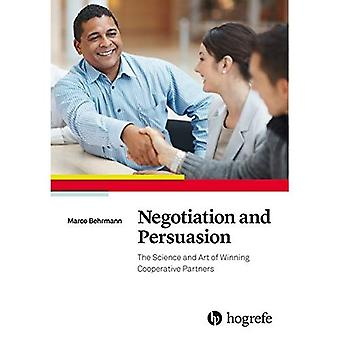 Negotiation and Persuasion: The Science and Art of Winning Cooperative Partners