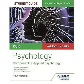 OCR Psychology Student Guide 3: Component 3 Applied psychology (Ocr a Level)
