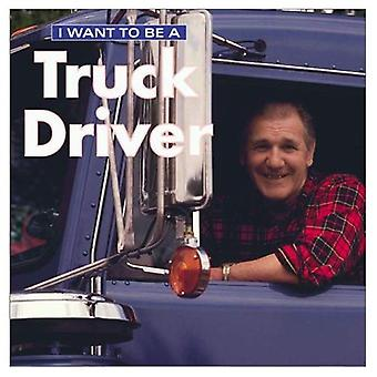 I Want to Be a Truck Driver (I Want to Be (Firefly Paperback))