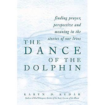 La danse du dauphin: prière de conclusion, de Perspective et de sens dans les histoires de nos vies