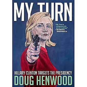 Mijn beurt: Hillary Clinton richt het voorzitterschap