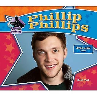 Phillip Phillips: American Idol Winner (Big Buddy Books: Buddy Bios)