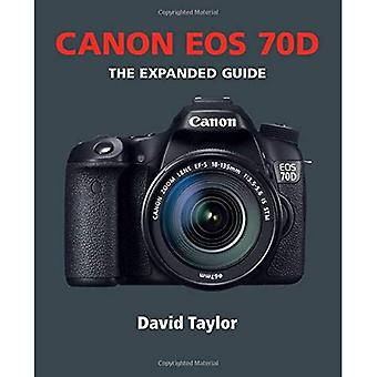 Canon EOS 70D (The Expanded Guide)