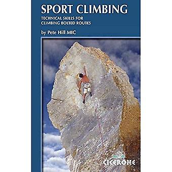Sport Climbing: Handbook of Technical Skills for Climbing Bolted Routes (Cicerone Guide)