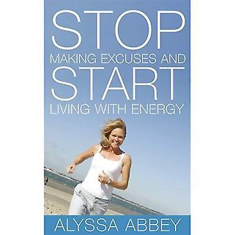 Arrêter de faire des Excuses et commencer à vivre avec énergie