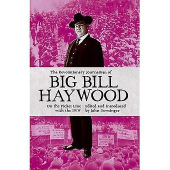 Revolutionary Journalism of Big Bill Haywood, The