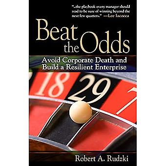 Beat the Odds: Avoid Corporate Death and Build a Resilient Enterprise
