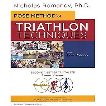 Pose Method of Triathlon Techniques: Become the Best Triathlete You Can Be. 3 Sports - 1 Method