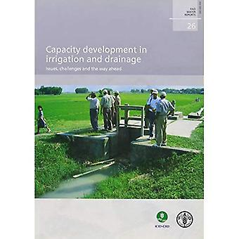 Capacity Development in Irrigation and Drainage: Issues, Challenges and the Way Ahead