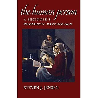 The Human Person: A Beginner's Thomistic Psychology