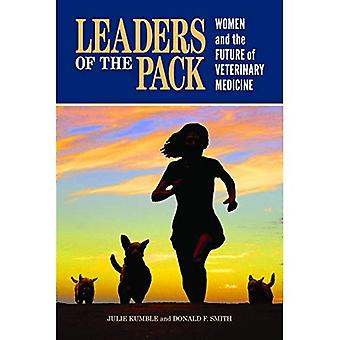 Leaders of the Pack: Women� and the Future of Veterinary Medicine (New Directions in the Human-Animal Bond)