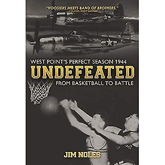 Undefeated: From Basketball to Battle: West Point's Perfect Season, 1944