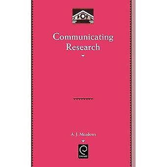 Communicating Research by Meadows & A. J.