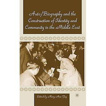 Autobiografie en de constructie van de identiteit en de Gemeenschap in het Midden-Oosten door Fay & Mary Ann