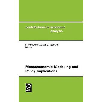 Macroeconomic Modelling and Policy Implications Cea 216contributions to Economic Analysis Vol.216 by Honkapohja & Seppo