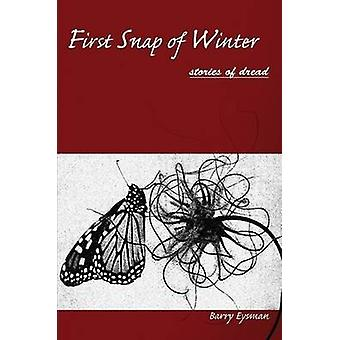 First Snap of Winter Stories of Dread by Eysman & Barry