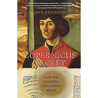 Copernicus hemligheten hur den vetenskapliga revolutionen började av Repcheck & Jack