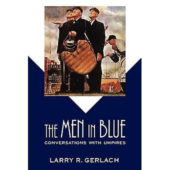 The Men in Blue Conversations with Umpires by Gerlach & Larry R.