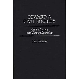Toward a Civil Society Civic Literacy and Service Learning by Lisman & C. David