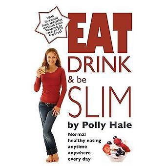 Essen trinken und schlank Normal gesunde Ernährung jederzeit überall werden jeden Tag von Hale & Polly