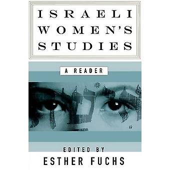 Israeli Womens Studies A Reader by Fuchs & Esther