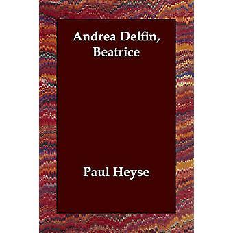 Andrea Delfin Beatrice af Heyse & Paul