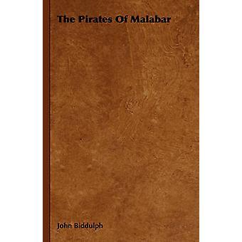 The Pirates Of Malabar by Biddulph & John