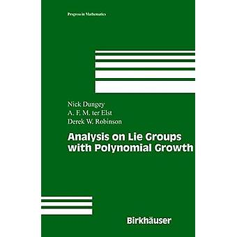 Analysis on Lie Groups with Polynomial Growth by Dungey & Nick