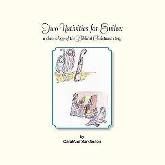 To Nativities for Emilee en kronologi av bibelske Christmas historien av Sanderson & Carolann
