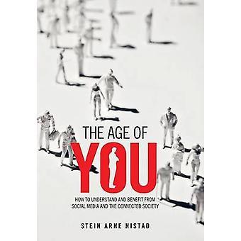 Ikä te miten ymmärtää ja hyödyntää sosiaalisen median ja Connected Society on Nistad & Stein Arne
