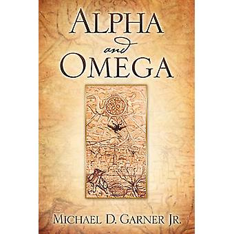 Alpha and Omega by Garner Jr & Michael D.