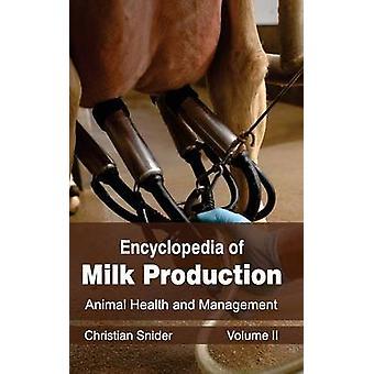 Enzyklopädie der Milch Produktion Volumen II Tiergesundheit und Management von Snider & christlichen