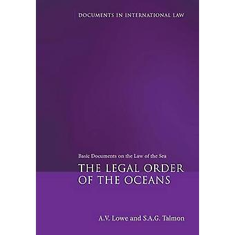 Legal Order of the Oceans Basic Documents on the Law of the Sea by Lowe & A V
