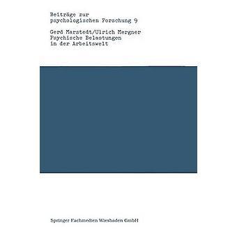 Psychische Belastungen in der Arbeitswelt Theoretische Anstze Methoden und empirische Forschungsergebnisse par Marstedt & Gerd