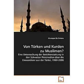 Von Trken und Kurden zu Muslimen by De Simone & Giuseppe