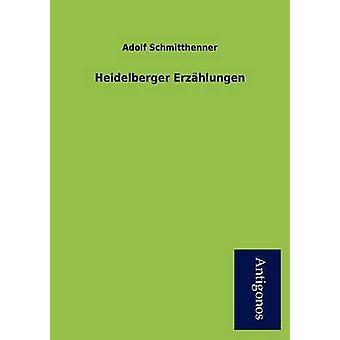 Heidelberger Erz Hlungen by Schmitthenner & Adolf
