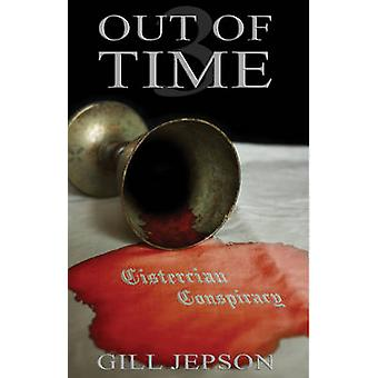 Out of Time 3 - The Cistercian Conspiracy by Gill Jepson - 97817846205