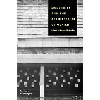Modernity and the Architecture of Mexico by Edward Burian - Ricardo L