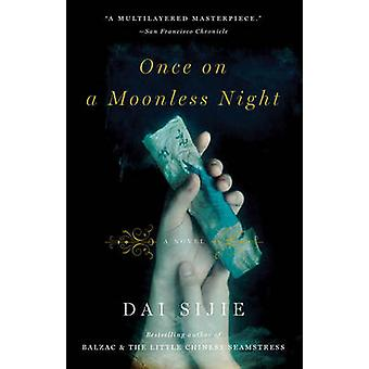 Once on a Moonless Night by Dai Sijie - Adriana Hunter - 978030745673